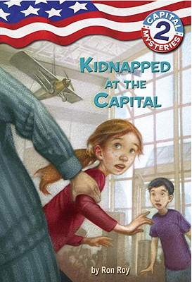 Capital Mysteries #2: Kidnapped at the Capital - Roy, Ron