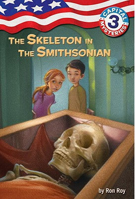 Capital Mysteries #3: The Skeleton in the Smithsonian - Roy, Ron, and Roy