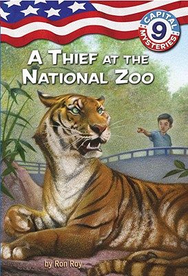 Capital Mysteries #9: A Thief at the National Zoo - Roy, Ron
