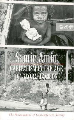 Capitalism in the Age of Globalization - Amin, Samir