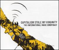 Capitalism Stole My Virginity - The (International) Noise Conspiracy