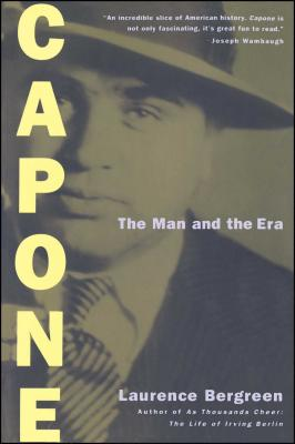 Capone: The Man and the Era - Bergreen, Laurence