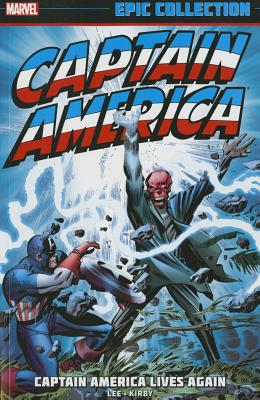 Captain America Epic Collection: Captain America Lives Again - Lee, Stan (Text by)