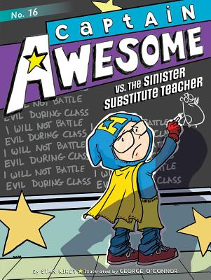 Captain Awesome vs. the Sinister Substitute Teacher - Kirby, Stan