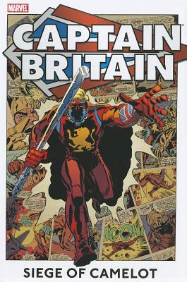 Captain Britain, Volume 2: Siege of Camelot - Lieber, Larry (Text by), and Lawrence, Jim (Text by), and Parkhouse, Steve (Text by)