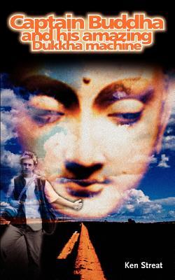 Captain Buddha and His Amazing Dukkha Machine - Streat, K, and Vasana Publishing (Creator)