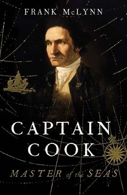 Captain Cook: Master of the Seas - McLynn, Frank