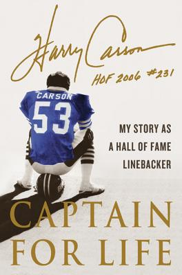 Captain for Life: My Story as a Hall of Fame Linebacker - Carson, Harry