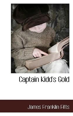 Captain Kidd's Gold - Fitts, James Franklin