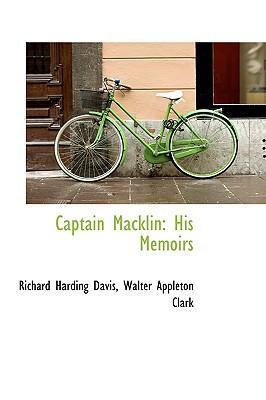 Captain Macklin: His Memoirs - Davis, Richard Harding