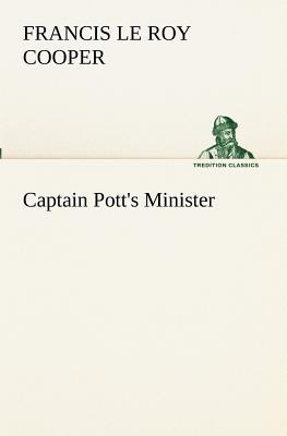 Captain Pott's Minister - Cooper, Francis L