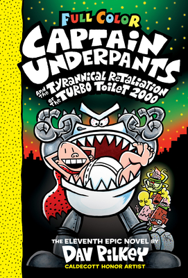 Captain Underpants and the Tyrannical Retaliation of the Turbo Toilet 2000 -