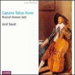 Captaine Tobias Hume: Musicall Humors 1605