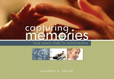 Capturing Memories: Your Family Story in Photographs - Taylor, Maureen a