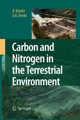 Carbon and Nitrogen in the Terrestrial Environment - Nieder, R., and Benbi, D. K.