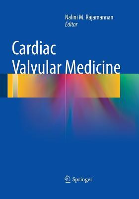 Cardiac Valvular Medicine - Rajamannan, Nalini M (Editor)
