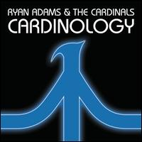 Cardinology  - Ryan Adams & The Cardinals
