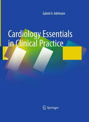 Cardiology Essentials in Clinical Practice - Adelmann, Gabriel A
