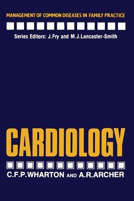 Cardiology - Wharton, C F, and Archer, A R