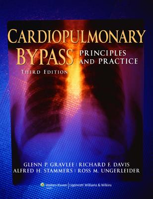 Cardiopulmonary Bypass: Principles and Practice - Gravlee, Glenn P, MD (Editor)