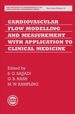 Cardiovascular Flow Modelling and Measurement with Application to Clinical Medicine - Sajjadi, S G, and Nash, G B, and Rampling, M W