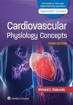 Cardiovascular Physiology Concepts - Klabunde, Richard E, Dr., PhD