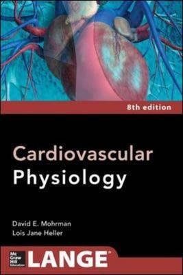 Cardiovascular Physiology - Mohrman, David E., and Heller, Lois Jane