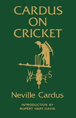 Cardus on Cricket - Cardus, Neville, and Hart-Davis, Rupert