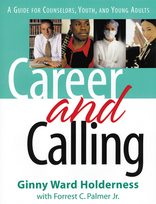 Career and Calling - Holderness, Ginny Ward, and Holderness, Jackie, and Palmer Jr, Forrest C