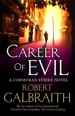 Career of Evil: Cormoran Strike Book 3 - Galbraith, Robert