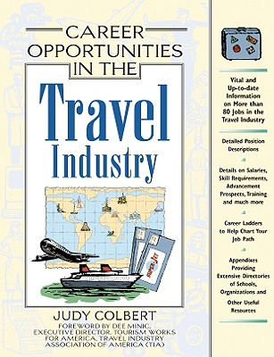 Career Opportunities in the Travel Industry - Colbert, Judy, and Minic, Dee (Foreword by)
