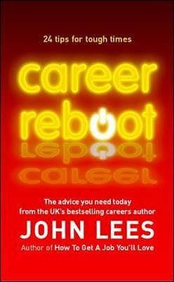 Career Reboot: 24 Tips for Tough Times - Lees, John