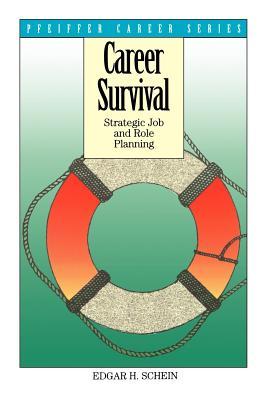 Career Survival: Strategic Job and Role Planning - Schein, Edgar H
