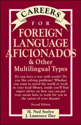 Careers for Foreign Language Aficionados and Other Multilingual Types - Seelye, H.Ned, and Day, J.Laurence