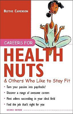Careers for Health Nuts & Others Who Like to Stay Fit - Camenson, Blythe