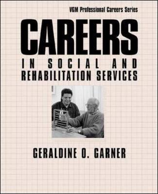 Careers in Social and Rehabilitation Services - Garner, Geraldine O
