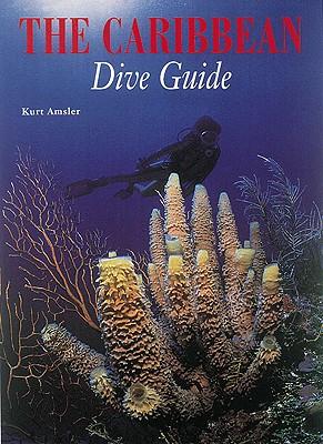 Caribbean Dive Guide - Amsler, Kurt