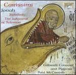 Carissimi: Jonah; The Judgement of Solomon; Jephthah - Gabrieli Consort & Players; Paul McCreesh (conductor)