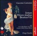 Carissimi: Jonas; Historia Divitis