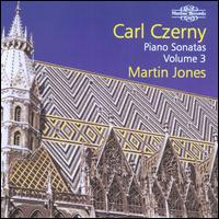 Carl Czerny: Piano Sonatas, Vol. 3 - Martin Jones (piano)
