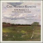 Carl Heinrich Reinecke: Cello Sonatas 1-3