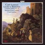 Carl Loewe: Lieder & Balladen, Vol. 21