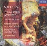 "Carl Nielsen: Hymnus amoris; Symphony 4 ""The Inextinguishable""; Little Suite for Strings"