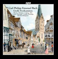 Carl Philipp Emanuel Bach: Große Festkantaten - Guillaume Olry (bass); Margot Oitzinger (alto); Mirko Ludwig (tenor); Monika Mauch (soprano);...