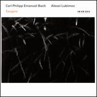 Carl Philipp Emanuel Bach: Tangere - Alexei Lubimov (piano)