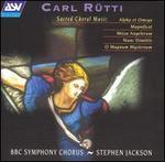 Carl Rütti: Sacred Choral Music