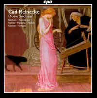 Carl Reinecke: Dornröschen - Catalina Bertucci (soprano); Christian Kleinert; Gerhild Romberger (alto); Janina Hollich (mezzo-soprano);...