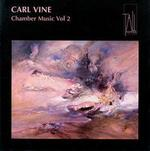 Carl Vine: Chamber Music Vol. 2