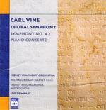 Carl Vine: Choral Symphony; Symphony No. 4.2; Piano Concerto