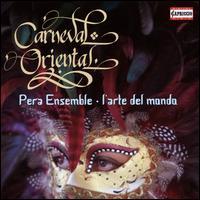 Carneval Oriental - Charlotte Quadt (mezzo-soprano); Francesca Lombardi Mazzulli (soprano); Pera Ensemble; L'Arte del Mondo